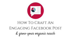 How to craft an engaging facebook post and grow your organic reach social media coach