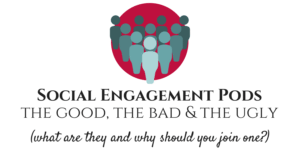 social engagement pods the good the bad and the ugly what is a pod and why should i join one